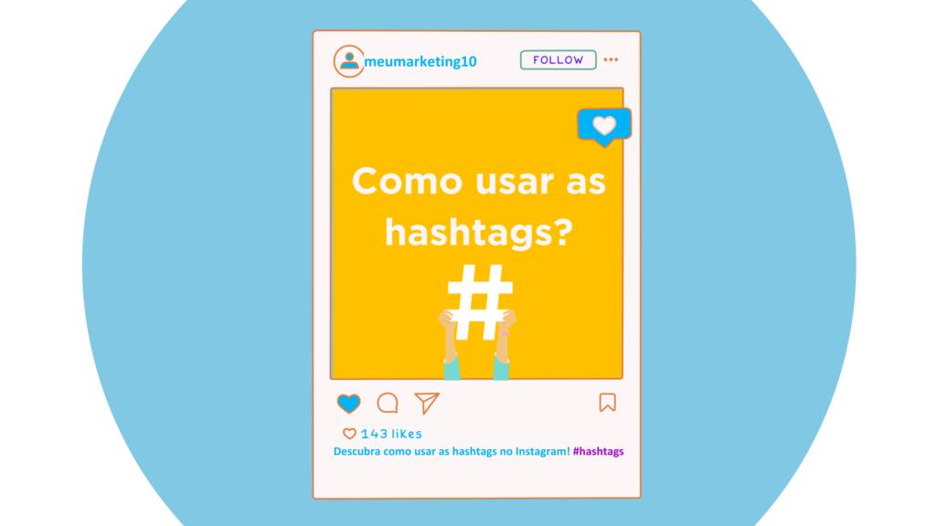 Como usar as hashtags em seu Instagram?